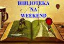 Biblioteka na weekend – edycja wiosenna
